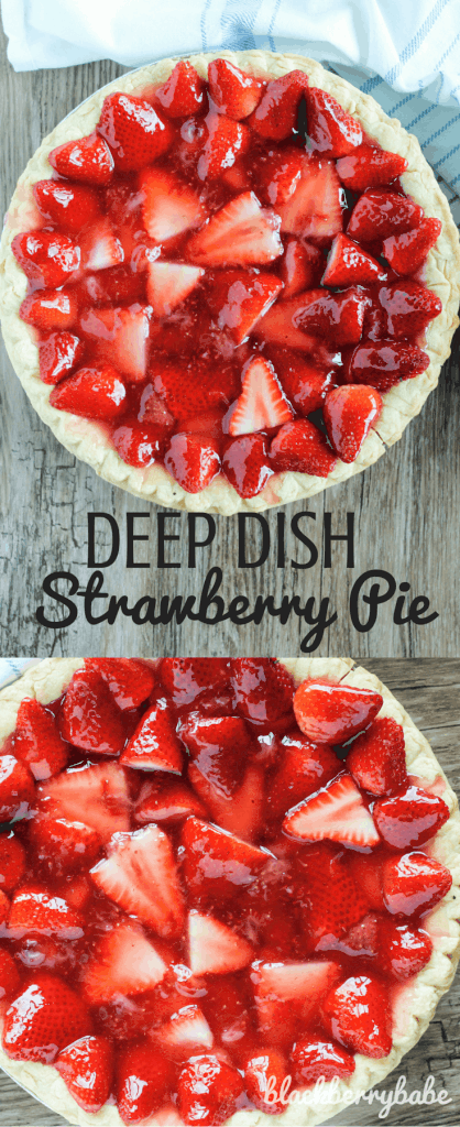Deep Dish Strawberry Pie - Blackberry Babe