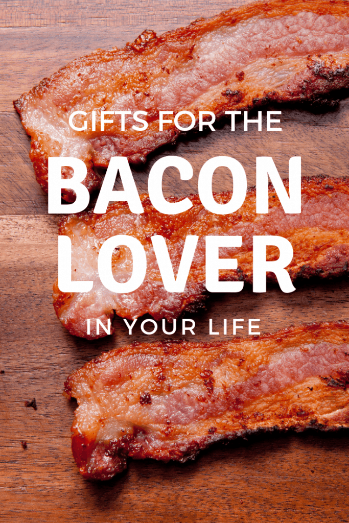 The best gifts for bacon lovers! #bacongifts #bacon