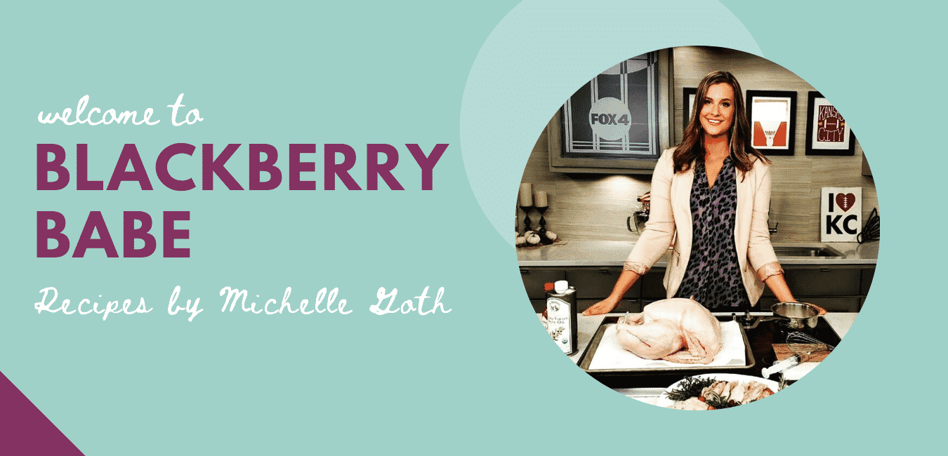 Welcome to Blackberry Babe - Recipes by Michelle Goth